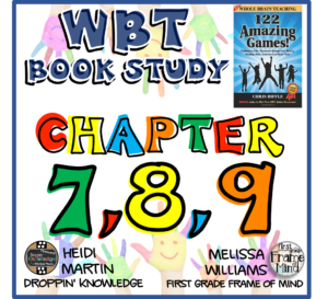 WBT's 122 Amazing Games Chapters 7, 8, and 9 Book Talk