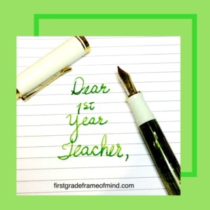 Dear First Year Teacher: A Letter to Myself in Both of My First Years of Teaching